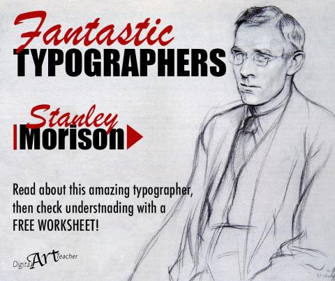 Stanley Morison, Times New Roman, typography, free worksheet, teacher resources