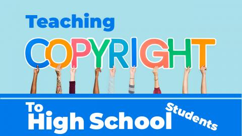 "Teaching Fair Use to high school students: How to ""Steal"" without breaking the law"